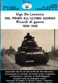 DAL PRIMO ALL'ULTIMO GIORNO. Ricordi di guerra 1939-1945