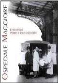 Il Policlinico. Milano e il suo ospedalesaggi sul Correggio