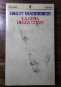 LA CENA DELLE COZZE - I Narratori/Feltrinelli - prima edizione italiana