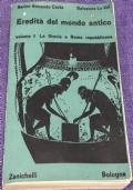 Eredit� del mondo antico - vol.1 La Grecia e Roma Repubblicana