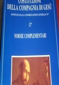 Costituzioni della Compagnia di Ges� - Annotate dalla Congregazione Generale 34a - Norme Complementari