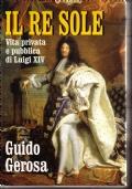 Il re sole vita privata e pubblica di Luigi XIV