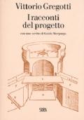 Vittorio Gregotti. I racconti del progetto