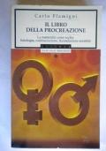 Il libro della procreazione La maternit� come scelta: fisiologia, contraccezione, fecondazione assistita