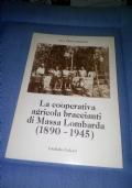 Anna Chiara zaffagnini  la cooperativa agricola braccianti di Massa lombarda-1890-1945