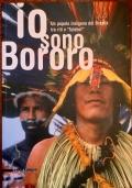 Io sono Bororo. Un popolo indigeno del Brasile tra riti e �futebol�