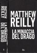 La minaccia del drago - Mattew Reilly