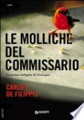 LE MOLLICHE DEL COMMISSARIO La prima indagine di Vivacqua