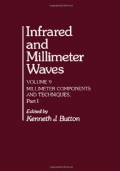 Infrared and millimeter waves. Volume 9 : Millimeter components and techniques, Part 1