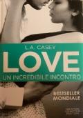 LOVE UN INCREDIBILE INCONTRO
