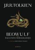 Beowulf. Traduzione e commento. Con Racconto meraviglioso