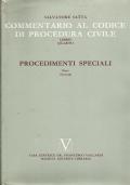 Commentario al codice di procedura civile, libro quarto - procedimenti speciali, parte seconda
