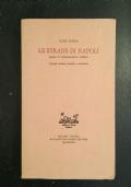 Le strade di Napoli. Saggio di toponomastica storica. seconda edizione riveduta corretta