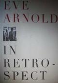 Eve Arnold in retrospect