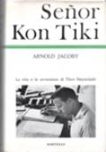 Senor Kon-Tiki. La vita e le avventure di Thor Heyerdahl