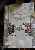 CIVILTA' COOPERATIVA. TRATTI DI STORIA DELLA COOPERAZIONE IN ITALIA