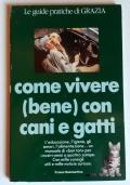 COME VIVERE (BENE) CON CANI E GATTI