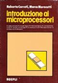 INTRODUZIONE AI MICROPROCESSORI. Il codice binario, i circuiti logici, il microcomputer, la programmazione, i sistemi di sviluppo, un esempio reale, microprocessori in commercio, glossario.