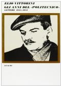 ELIO VITTORINI. GLI ANNI DEL POLITECNICO. LETTERE 1945-1951