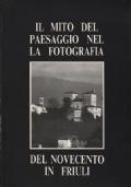 Il mito del paesaggio nella fotografia del Novecento in Friuli