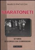 Maratoneti. Storie di corse e di corridori