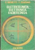 ELETTROTECNICA, ELETTRONICA, RADIOTECNICA. Volume secondo