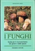 I FUNGHI. Guida per il riconoscimento dei generi e delle specie