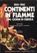 1939-1945 Continenti in fiamme - 2194 Giorni di guerra