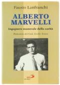 Alberto Marvelli - Ingegnere manovale della carit�