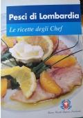 PESCI DI LOMBARDIA Le ricette degli Chef