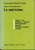LA NUTRIZIONE. Guida all'alimentazione Volume 1