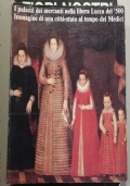I palazzi dei mercanti nella libera Lucca del �500 Immagine di una citt�-stato al tempo dei Medici