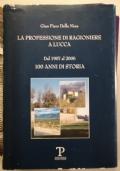 La professione di ragioniere a Lucca dal 1907 al 2006 100 anni di storia