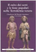 Il culto dei santi e le feste popolari nella Terraferma veneta l�inchiesta del Senato veneziano, 1772-1773