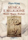 Musica e Religione. Mozart - Wagner - Bruckner
