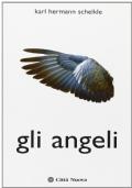 Il libro degli Angeli. Gli Angeli non ci hanno dimenticato