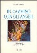 IN CAMMINO CON GLI ANGELI. GLI ANGELI PRESENZA DI DIO