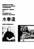 Manuale di pratica, filosofia e autodifesa ispirato a Bruce Lee Shukendo