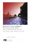 Rosso velabro. Delitti e magia nera nella Roma del IV secolo