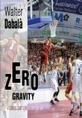 Zero Gravity Volare senza aver le ali