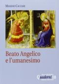 Beato Angelico. Pittore contemplativo