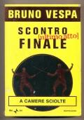 Scontro finale , ultimo atto ( I^ edizione)