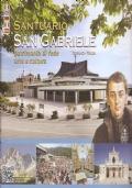 SANTUARIO SAN GABRIELE. PATRIMONIO DI FEDE ARTE E CULTURA - TERAMO/ITALIA