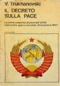 IL DECRETO SULLA PACE La proposta di pace dell'URSS nella prima guerra mondiale (8 novembre 1917)
