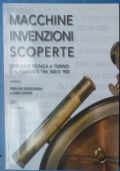 Inventions, Discoveries and Machines Science and Technology in Turin and Piedmont in the 1800's and 1900's