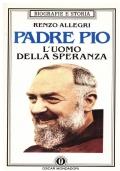 Padre Pio - L'uomo della speranza