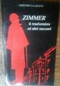 Zimmer il trasformista ed altri raccconti