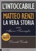 L�INTOCCABILE - MATTEO RENZI LA VERA STORIA