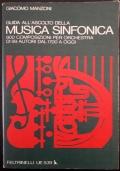 Guida all'ascolto della musica sinfonica. 900 composizioni per orchestra di 99 autori dal 1700 a oggi.
