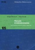 Manuale di biblioteconomia. Quinta edizione interamente rivendita e aggiornata